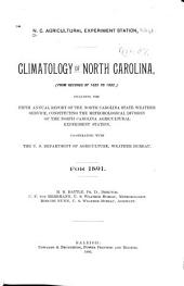 Climatology of North Carolina: (from Records of 1820 to 1892) Including the Fifth Annual Report of the North Carolina State Weather Service, for 1891