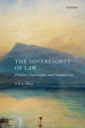 The Sovereignty of Law: Freedom, Constitution, and Common Law
