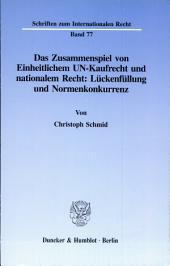 Das Zusammenspiel von Einheitlichen UN-Kaufrecht und nationalem Recht