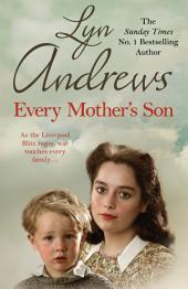 Every Mother's Son: As the Liverpool Blitz rages, war touches every family…