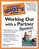 The Complete Idiot s Guide to Working Out with a Partner Illustrated PDF