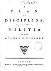 A plan of discipline, composed for the use of the militia of the county of Norfolk
