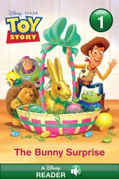 Toy Story: The Bunny Surprise: A Disney Read Along (Level 1)
