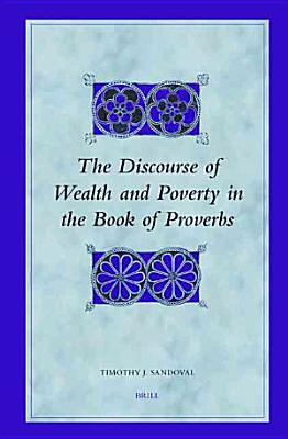 The Discourse of Wealth And Poverty in the Book of Proverbs PDF