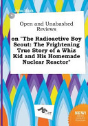 Open and Unabashed Reviews on the Radioactive Boy Scout PDF