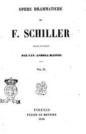 Opere drammatiche di F. Schiller: Volume 2