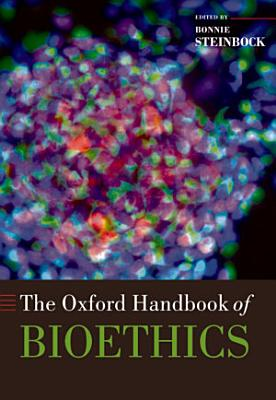 The Oxford Handbook of Bioethics