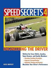 Speed Secrets 4: Engineering the Driver