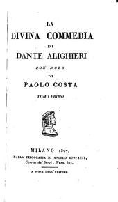 La Divina Commedia di Dante Alighieri Con Note di Paolo Costa: Volume 1