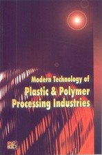 Modern Technology of Plastic & Polymer Processing Industries