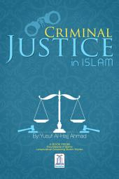 Criminal Justice In Islam: Encyclopaedia of Islamic Law