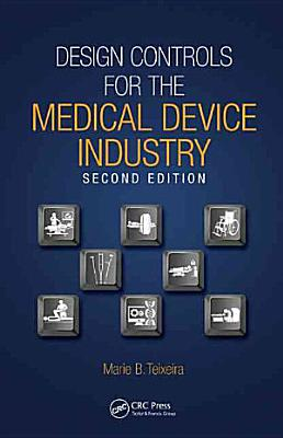 Design Controls for the Medical Device Industry  Second Edition PDF