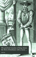 The Poetical Remains of King James the First of Scotland PDF