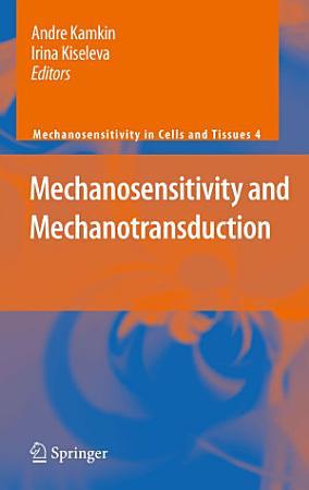 Mechanosensitivity and Mechanotransduction PDF