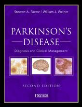 Parkinson's Disease: Diagnosis & Clinical Management, Second Edition, Edition 2