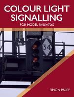 Colour Light Signalling for Model Railways