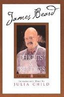 James Beard s Delights And Prejudices PDF