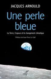 Une perle bleue: La Terre, l'espace et le changement climatique