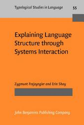 Explaining Language Structure through Systems Interaction
