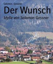Der Wunsch: Idylle von Salomon Gessner