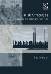 Risk Strategies: Dialling Up Optimum Firm Risk