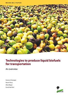 Technologies to produce liquid biofuels for transportation: An overview