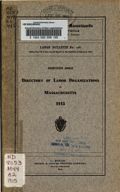 Annual Directory of Labor Organizations in Massachusetts: Volume 14, Part 1915