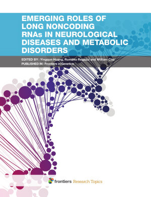Emerging Roles of Long Noncoding RNAs in Neurological Diseases and Metabolic Disorders