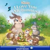 Disney Bunnies: I Love You, My Bunnies: A Disney Read Along