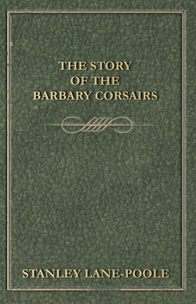 The Story of the Barbary Corsairs PDF