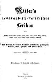 Ritter's Geographisch-statistisches Lexikon: über die Erdtheile, Länder, Meere, Buchten, Häfen, Seen, Flüsse ... Bäder, Bergwerke, Kanäle etc