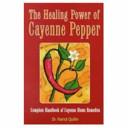 The Healing Power of Cayenne Pepper