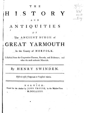 The History and Antiquities of the Ancient Burgh of Great Yarmouth in the County of Norfolk