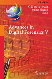 Advances in Digital Forensics V: Fifth IFIP WG 11.9 International Conference on Digital Forensics, Orlando, Florida, USA, January 26-28, 2009, Revised Selected Papers