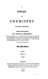 A System of Chemistry in Four Volumes: Volume 1