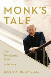 Monk's Tale: The Presidential Years, 1987–2005