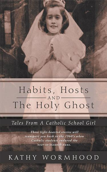 Habits  Hosts and The Holy Ghost