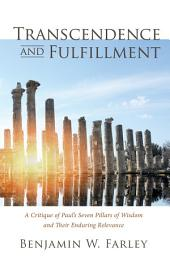Transcendence and Fulfillment: A Critique of Paul's Seven Pillars of Wisdom and Their Enduring Relevance