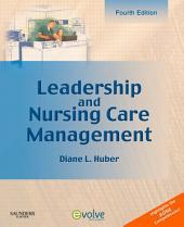 Leadership and Nursing Care Management - E-Book: Edition 4