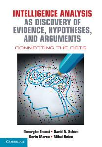 Intelligence Analysis as Discovery of Evidence  Hypotheses  and Arguments PDF