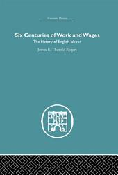 Six Centuries of Work and Wages: The History of English Labour
