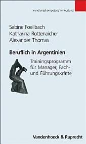 Beruflich in Argentinien: Trainingsprogramme für Manager, Fach- und Führungskräfte