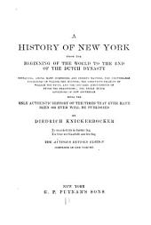 A History of New-York from the Beginning of the World to the End of the Dutch Dynasty