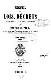 Recueil des lois, decrets et autres actes du gouvernement du canton de Vaud, et des actes de la diete helvetique qui concernant ce canton: Volume48