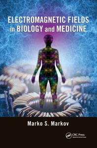 Electromagnetic Fields in Biology and Medicine PDF