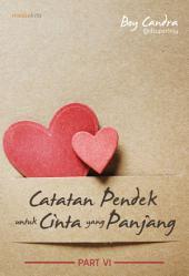 Catatan Pendek untuk Cinta yang Panjang: Part 6