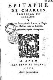 Epitaphe de Charles, cardinal de Lorraine mis en François du Latin de Papirius Masson natif de forestz, par Nicolas le Vergeur champanois
