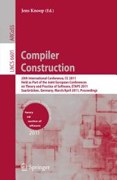 Compiler Construction: 20th International Conference, CC 2011, Held as Part of the Joint European Conference on Theory and Practice of Software, ETAPS 2011, Saarbrücken, Germany, March 26--April 3, 2011, Proceedings