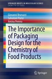 The Importance of Packaging Design for the Chemistry of Food Products