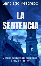 La sentencia y otros cuentos de suspenso, intriga y humor